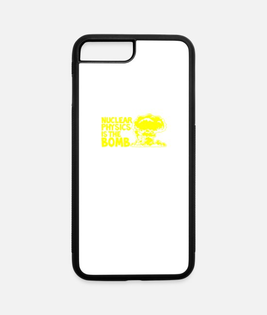 Hipster iPhone Cases - Nuclear Physics Is The Bomb - iPhone 7 & 8 Plus Case white/black