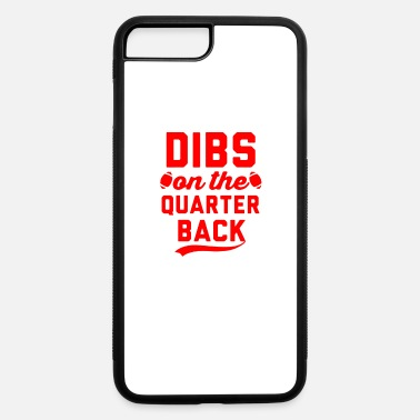 Quarterback dibs on the quarterback - iPhone 7 & 8 Plus Case