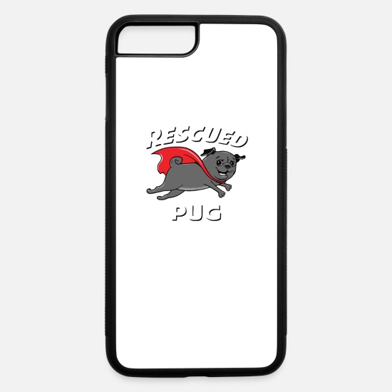 Pugs iPhone Cases - Rescued by Pug - iPhone 7 & 8 Plus Case white/black