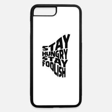 Young stay hungry stay foolish - iPhone 7 & 8 Plus Case