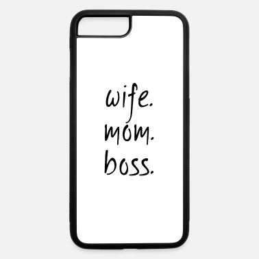 Boss Wife Mom Boss - iPhone 7 & 8 Plus Case
