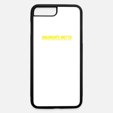 Motto engineers motto - iPhone 7 & 8 Plus Case