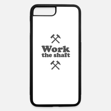 Work The Shaft - iPhone 7 & 8 Plus Case