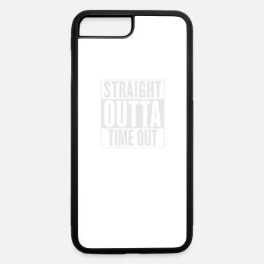 Time Out Straight Outta Time Out - iPhone 7 & 8 Plus Case