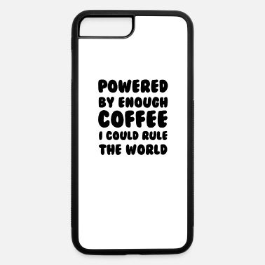Coffee Rule The World - iPhone 7 & 8 Plus Case