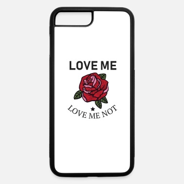 Love Me Love Me Love Me Not - iPhone 7 & 8 Plus Case