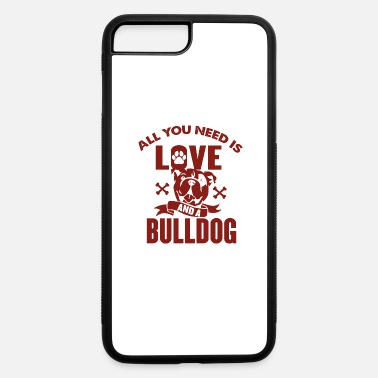 Bulldog Bulldog Bulldog - iPhone 7 & 8 Plus Case