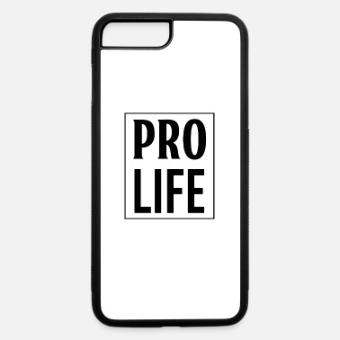 Pro Life Pro Life - iPhone 7 & 8 Plus Case