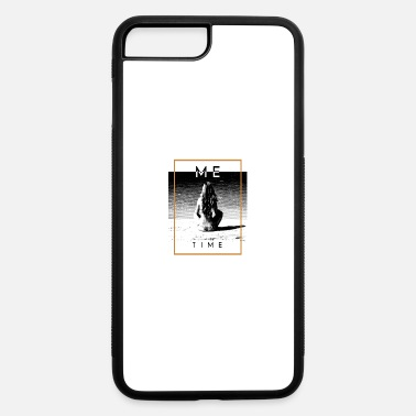 Time Out Me Time Relax Time Out - iPhone 7 & 8 Plus Case