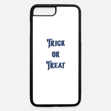 Trick Or Treat Trick or Treat - iPhone 7 Plus/8 Plus Rubber Case