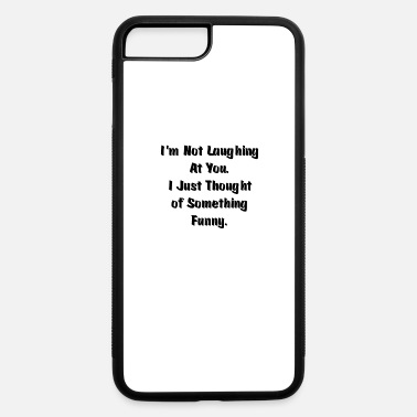 Quotes Funny Quote T Shirt-Cool Joke Shirt - iPhone 7 Plus/8 Plus Rubber Case
