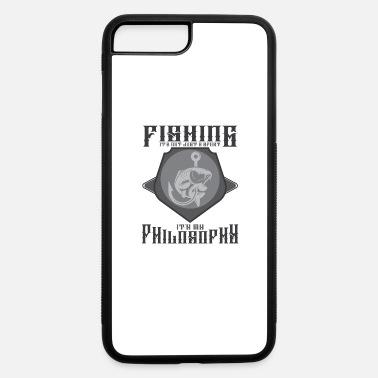 Philosophy Of Life Fishing Philosophy of Life Sayings Present - iPhone 7 & 8 Plus Case