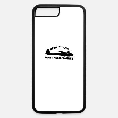 Glider Real Pilots don't need Engines Gift idea pilot - iPhone 7 & 8 Plus Case