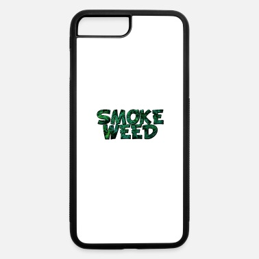 Smoke Weed Smoke Weed - iPhone 7 & 8 Plus Case