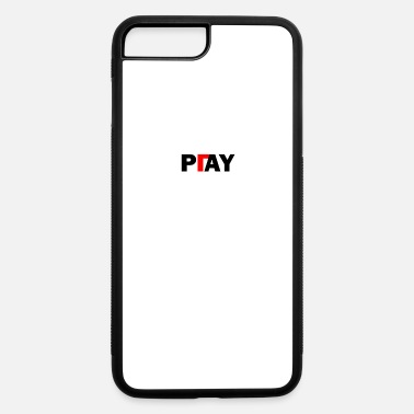 Pay Pay or Play - iPhone 7 & 8 Plus Case
