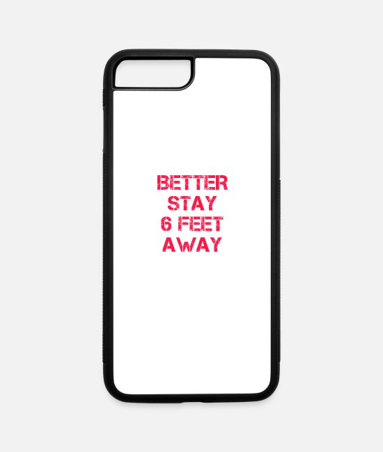 Social iPhone Cases - Better Stay Feet 6 Away - Social Distancing - iPhone 7 & 8 Plus Case white/black