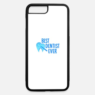 Tooth Best Dentist Ever - Dentist - iPhone 7 & 8 Plus Case