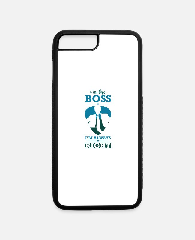 Master iPhone Cases - I'm The Boss I'm Always Right - Bossy - iPhone 7 & 8 Plus Case white/black