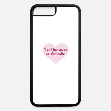 Domestic Domestic Goddess Humor - iPhone 7 & 8 Plus Case