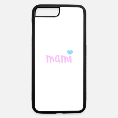 Mami mami - iPhone 7 & 8 Plus Case