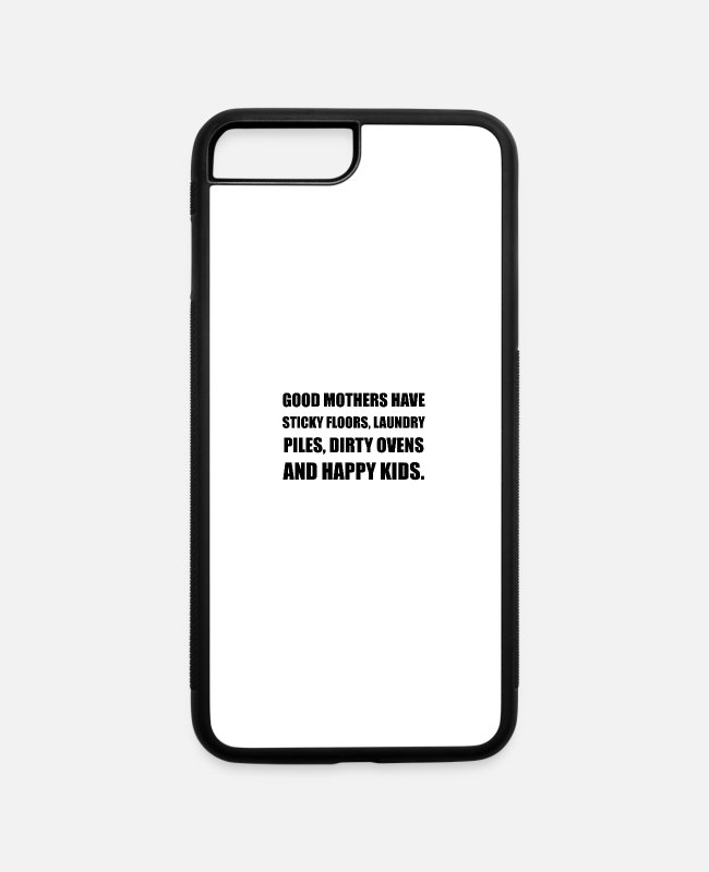 Good Mother iPhone Cases - Good Mothers Happy Kids - iPhone 7 & 8 Plus Case white/black