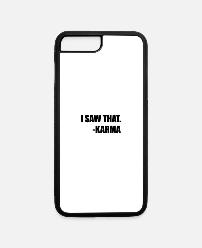 I Saw That Coming iPhone Cases - I Saw That Karma - iPhone 7 & 8 Plus Case white/black