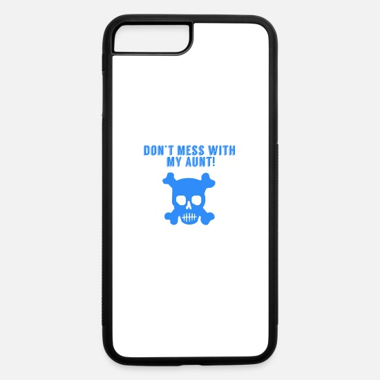 Humor iPhone Cases - Don't Mess With My Aunt Skull And Crossbones - iPhone 7 & 8 Plus Case white/black