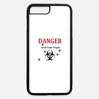 Toxic People Avoid toxic people - iPhone 7 & 8 Plus Case