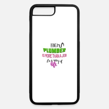 Plumber Being a plumber - iPhone 7 & 8 Plus Case