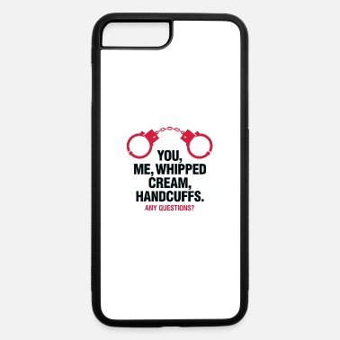 Fetish Lets Enjoy! You, Me, Whipped Cream And Handcuffs! - iPhone 7 & 8 Plus Case