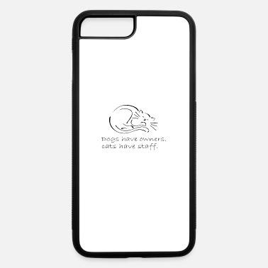 Dogs have owners cats haves rectangle - iPhone 7 & 8 Plus Case