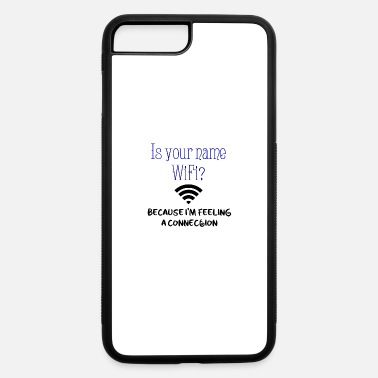Write Your Name Your name is Wi-Fi - iPhone 7 & 8 Plus Case