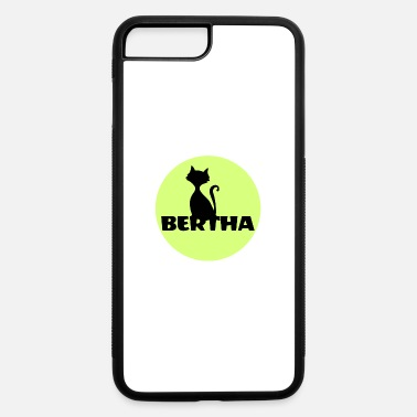 First Name Bertha name first name - iPhone 7 & 8 Plus Case