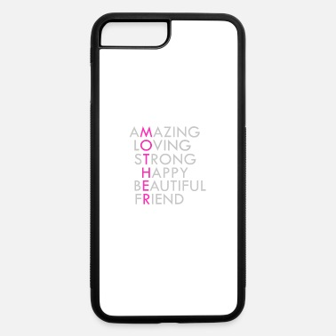 Mother Mother Acronym Beautiful Inspirational - iPhone 7 & 8 Plus Case