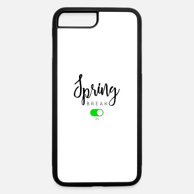 Spring Break SPRING BREAK - iPhone 7 & 8 Plus Case