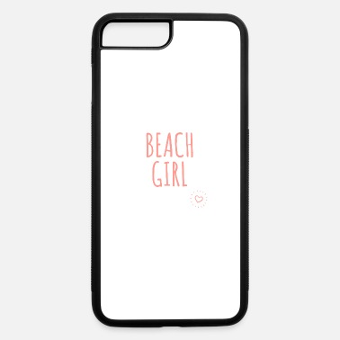 Beach Girl - Sexy Girly Designs - iPhone 7 & 8 Plus Case