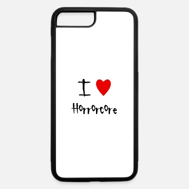 Horrorcore I love Horrorcore - iPhone 7 & 8 Plus Case