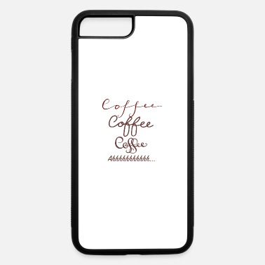 Coffee coffee coffee coffee - iPhone 7 Plus/8 Plus Rubber Case