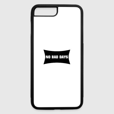 B Day NO BAD DAYS (b) - iPhone 7 Plus/8 Plus Rubber Case