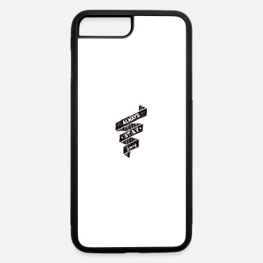 Stay Young Stay Young - iPhone 7 & 8 Plus Case