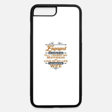 Engagement Engaged - iPhone 7 & 8 Plus Case