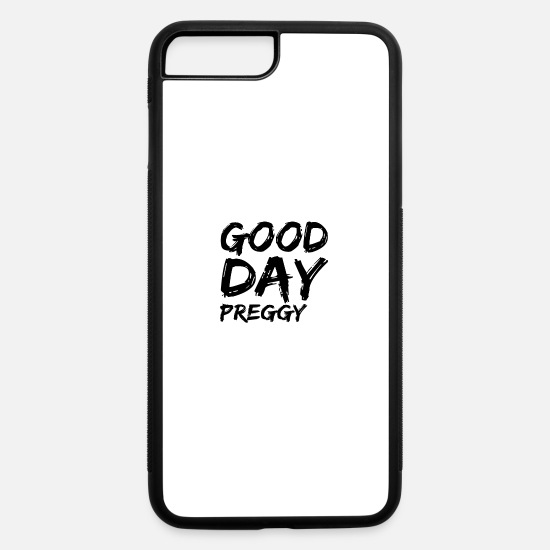 Mummy iPhone Cases - A good day to get PREGNANT - iPhone 7 & 8 Plus Case white/black