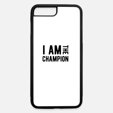 I am the Champion Workout - iPhone 7 & 8 Plus Case