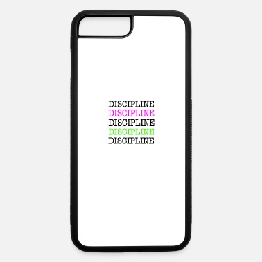 Discipline Discipline - iPhone 7 & 8 Plus Case