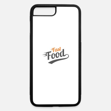 Fast Food Fast Food - iPhone 7 & 8 Plus Case