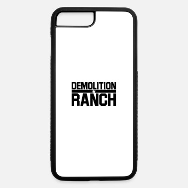 Ranch Demolition Ranch Style - iPhone 7 & 8 Plus Case