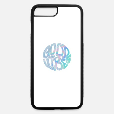Good Vibes Good Vibes - iPhone 7 & 8 Plus Case