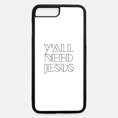 Bible everyone needs Jesus - iPhone 7 & 8 Plus Case
