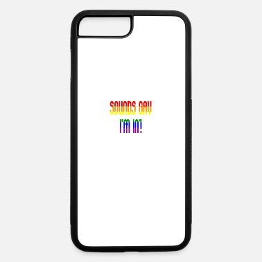 Gay Sounds gay - iPhone 7 & 8 Plus Case