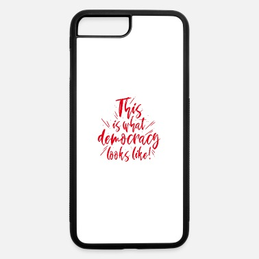 Democracy Democracy - iPhone 7 & 8 Plus Case